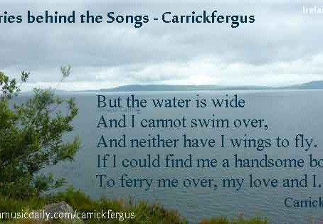 Carrickfergus – the song of mystery Photo and image copyright Ireland Calling