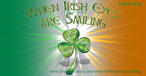 Olcott born When-Irish-eyes-are-smiling-Image-copyright-Ireland-Calling