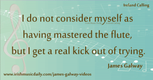 James-Galway-I-do-not-consider Image copyright Ireland Calling