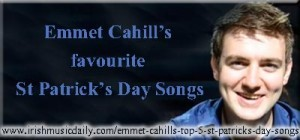 Emmet Cahill's top 5 St Patrick's Day songs