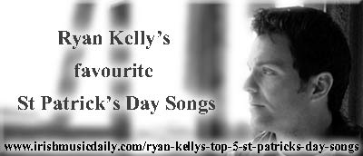 Ryan Kelly's top 5 St Patrick's Day songs