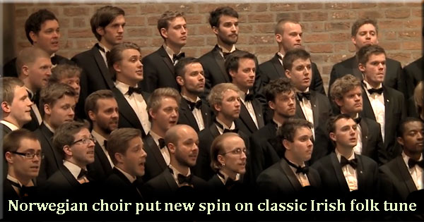 Norwegian choir give a new take on classic Irish tune