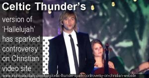 Celtic Thunder's version of Hallelujah sparks controversy