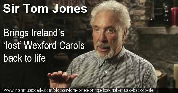 Sir Tom Jones speaks about the Wexford Carols