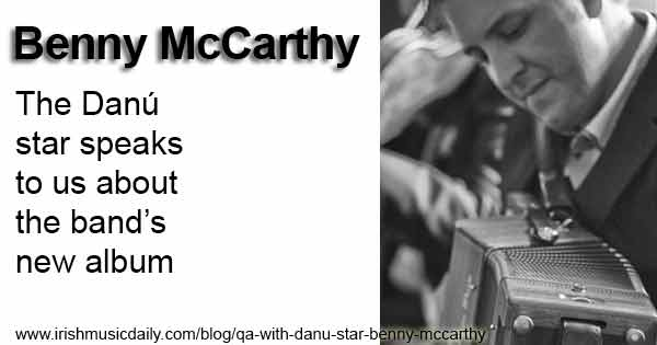 Benny McCarthy speaks about Danu's latest album Buan
