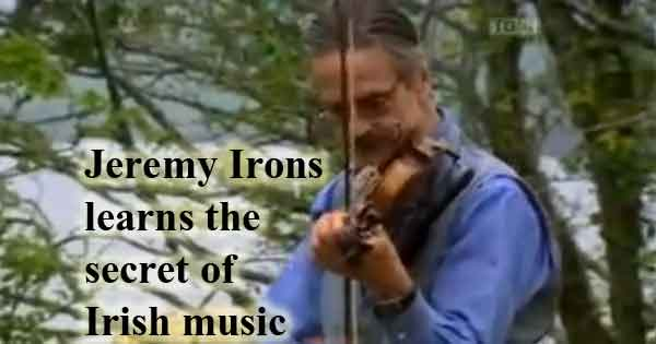 Jeremy Irons learns the secret of Irish music