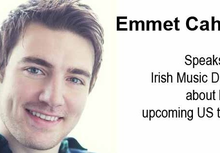 Emmet Cahill speaks to Irish Music Daily about his upcoming US tour