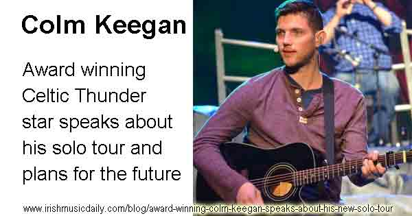 Award winning Colm Keegan speaks about his new solo tour
