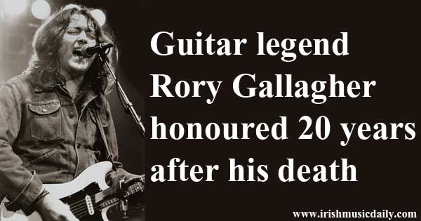 Guitar legend Rory Gallagher honoured 20 years after his death