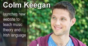 Colm Keegan launches new website to teach music theory and Irish language
