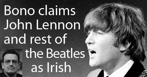 Bono claims John Lennon as Irish. Photo copyright GabeMC CC3 and Stemoc CC2