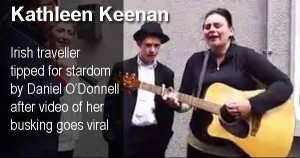 Irish traveller Kathleen Keenan tipped for stardom by Daniel O'Donnell after video of her busking goes viral