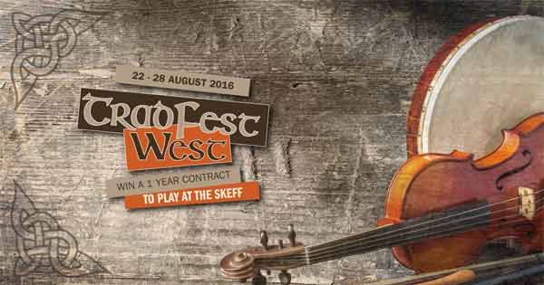 TradFest West - win a year contract to play at the Skeff